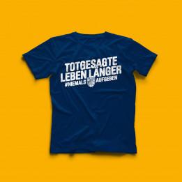 """Shirt """"Totgesagte leben länger"""""""
